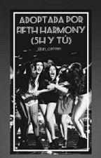adoptada por fifth harmony (5H  y tu) by ari_camren