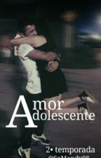 Amor Adolescente. by SaMandy08