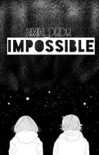 Impossible by 2mh_dRdR