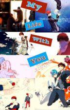My life with you -|kagakuro| by natsukikurosaki