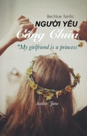 Người yêu của công chúa - (GxG) (Bechloe Fanfic)
