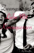 Zwangsheirat- Liebe mit Konsequenzen  by mufffin_