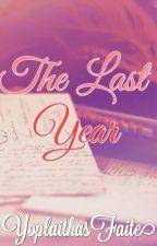 The Last Year by YoplaithasFaite