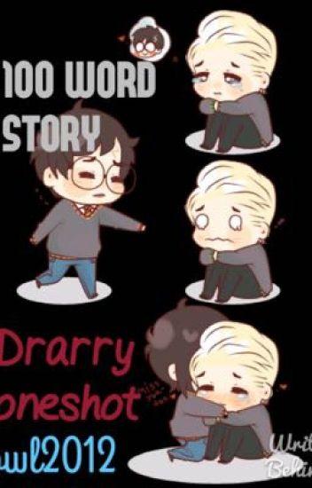 Drarry oneshot • 100 Word Story - Cathimemily - Wattpad