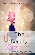 The Lonely Rose (Sequel to GGBG~Reece Mastin) by MendingMyLoveSong