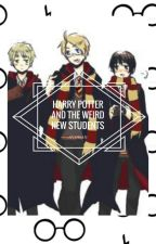 Harry Potter and The Weird New Students by ayshian