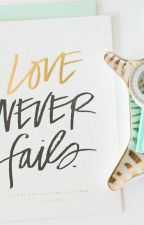 Love never Fails by tweetypatotie