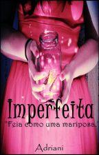 Imperfeita by AdriSmoak