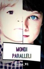 Mondi paralleli by Evans_92