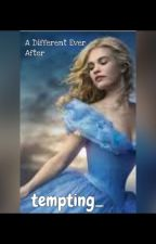 A Different Ever After ( A Cinderella Story) (Lesbian) by tempting_