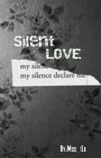 Silent Love [Complete] by iLaHaris