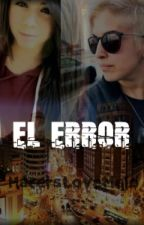 El Error (Yellow Mellow y tú) by HatersLoveMelo
