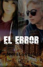 El Error (Yellow Mellow y tú) by HatersLoveMelo