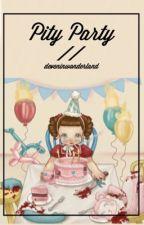 Pity Party||c.h by deveninwonderland