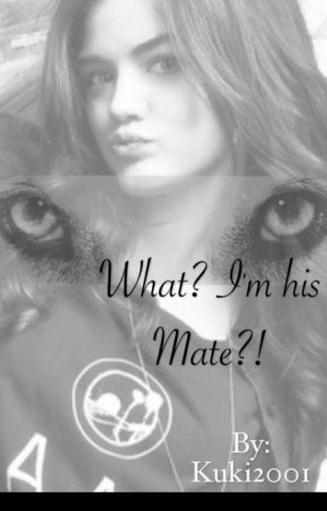 What ? I'm his Mate ?! #wattys2016