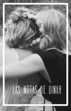 LAS NOTAS DE DINAH ||Editando|| by idkwsrm