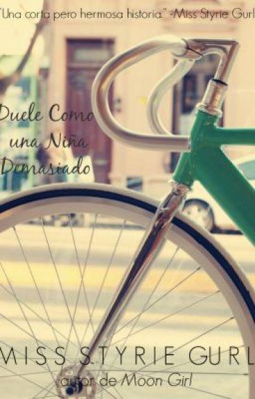 Duele Como Una Niña Demasiado by MissStyrieGurl