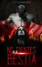 No tientes a la bestia #ROAWARDS2016  by littledancer015