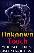 Unknown Touch: Werewolf Series, 1 by GinaMarie