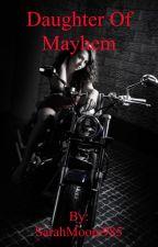 Daughter of Mayhem by SarahMoore985