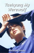 Taehyung My Werewolf || Taehyung by kimseok-ah