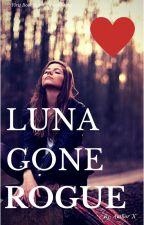 Luna Gone Rouge (ON HOLD) by Official_Author_X