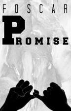 Promise | Foscar by edine02