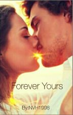 Forever Yours by NVH1998