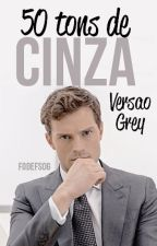 50 Tons de Cinza - Versão Grey by fodefsog