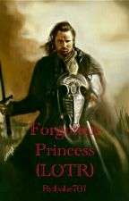 Forgotten Princess (LOTR) by jallen00716