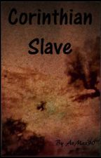 Corinthian Slave (Book 3) by AzMaz90