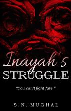 Inayah's Struggle. by The_Night_Writer