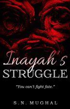 Inayah's Struggle. by The_Night_Writer