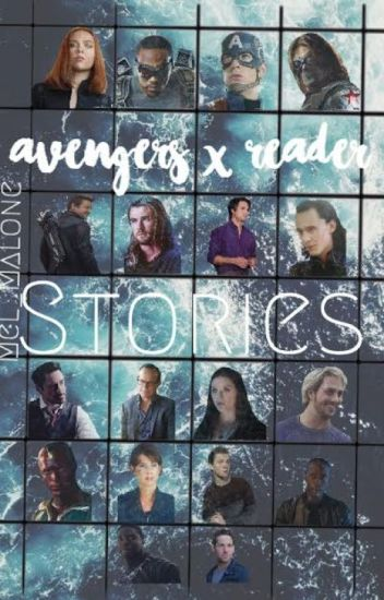 Avengers x Reader Stories [Requests Closed]