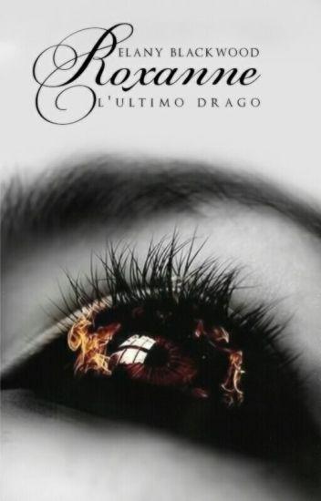 Roxanne - L'ultimo drago (vol. 2) - IN REVISIONE