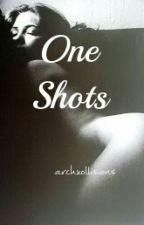 Oneshots by Archxollisions