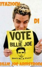 Le bellerrime citazioni di Billie Joe Armstrong. by vampiresandspikes