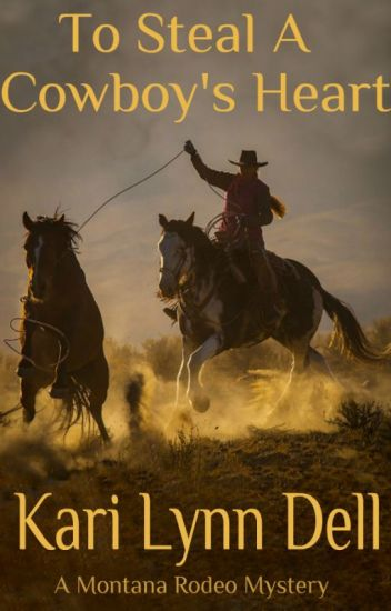 To Steal a Cowboy's Heart - A Montana Rodeo Mystery