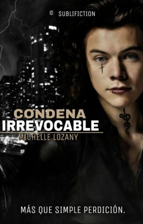 Condena Irrevocable | #HarryStyles by MichelleLozany