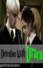 Detention with Draco [A Harry Potter Fan Fiction] by MAGICRAICS
