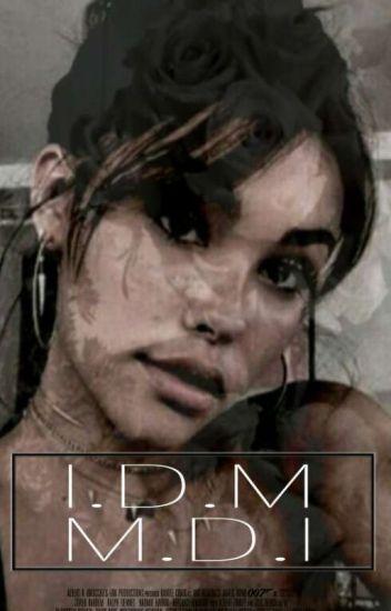 I.D.M. M.D.I. -HIATUS