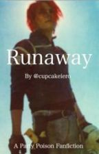 Runaway |Party Poison| by cupcakeiero