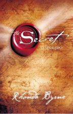 O segredo - Rhonda Byrne by Diih_Cabral