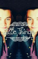 •Little Things 2•    H.S    #Wattys2016 by FraViolet