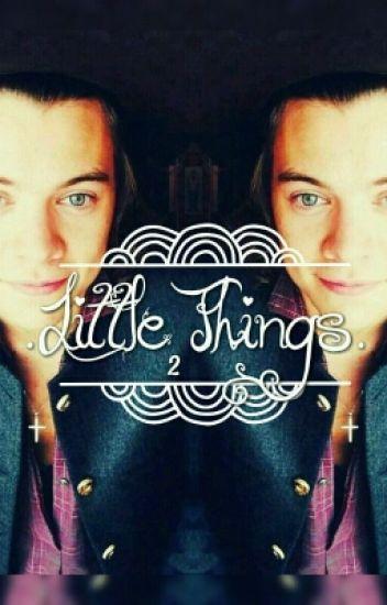 •Little Things 2• || H.S || #Wattys2016