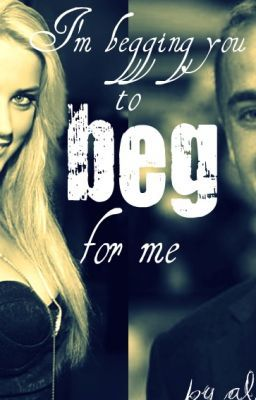 im begging you to beg for me [draco malfoy]
