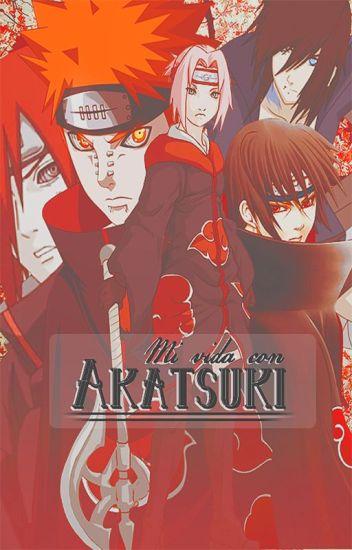 Mi Vida Con Akatsuki