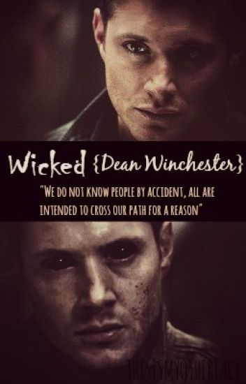 ☩ «Wicked» [Dean Winchester]