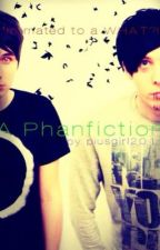 I'm mated to a WHAT? (A Phan-fiction) by Phangirls2011