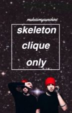SKELETON CLIQUE ONLY by mukeismysunshine